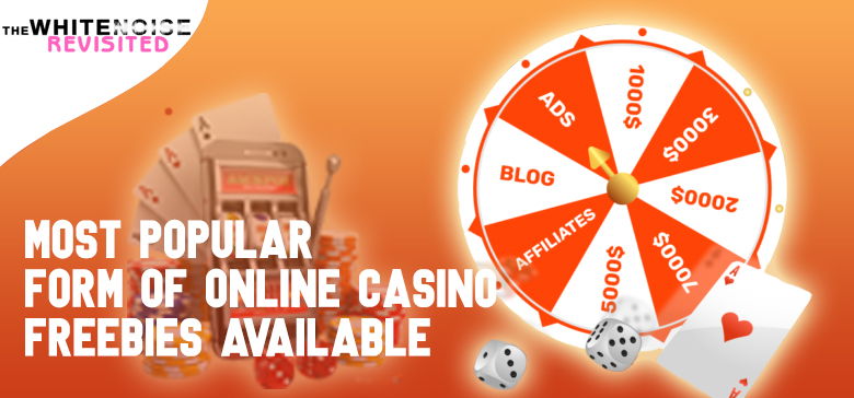 Forms of Online Casino Freebies Available