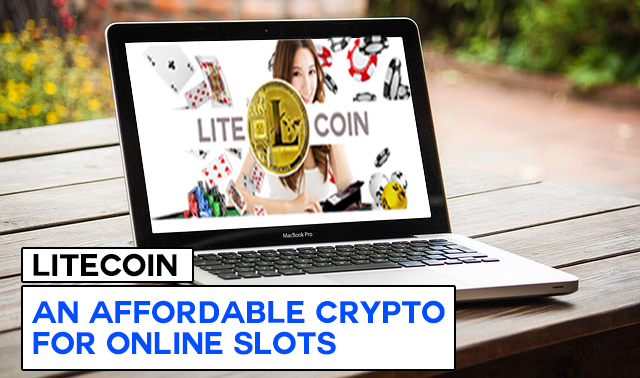 Litecoin - Affordable Crypto for Online Slots